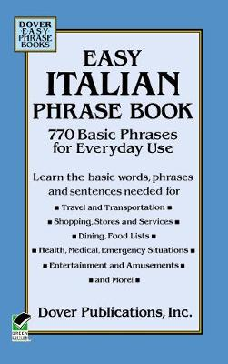 Easy Italian Phrase Book: Over 750 Basic Phrases for Everyday Use - Dover Language Guides Italian (Paperback)