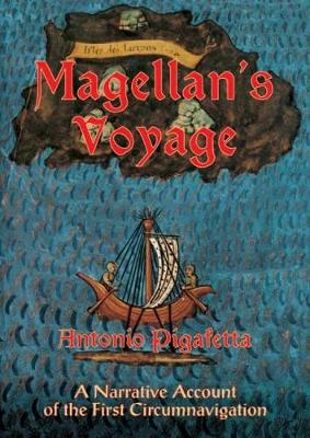 Magellan's Voyage: v. 1: A Narrative Account of the First Circumnavigation (Paperback)