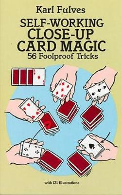 Self-Working Close-Up Card Magic: 56 Foolproof Tricks - Dover Magic Books (Paperback)