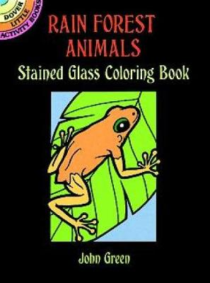 Rain Forest Animals Stained Glass Colouring Book - Dover Stained Glass Coloring Book (Paperback)