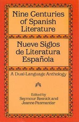 Nueve Siglos de Literatura Espanola: Nine Centuries of Spanish Literature - A Dual Language Anthology - Dover Dual Language Spanish (Paperback)