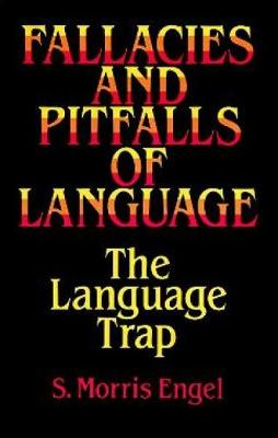 Fallacies and Pitfalls of Language: The Language Trap - Dover Language Guides (Paperback)