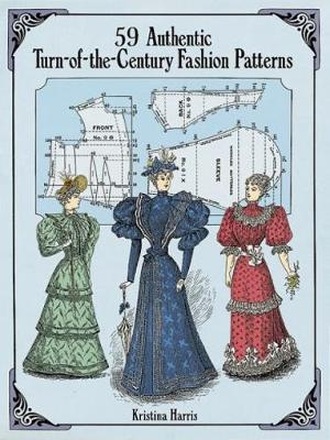 59 Authentic Turn-of-the-Century Fashion Patterns - Dover Fashion and Costumes (Paperback)