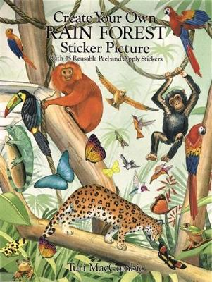 Create Your Own Rain Forest Sticker Picture: With 45 Reusable Peel-and Apply Stickers - Dover Sticker Books