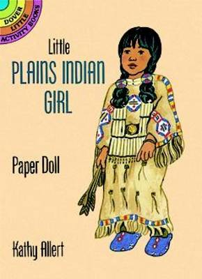 Little Plains Indian Girl Punch-Out Paper Doll: Dover Little Activity Books - Dover Little Activity Books Paper Dolls (Paperback)