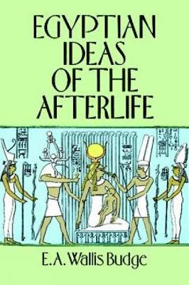 Egyptian Ideas of the Afterlife - Egypt (Paperback)