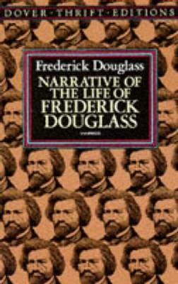 Narrative of the Life of Frederick Douglass, an American Slave: Written by Himself - Dover Thrift Editions (Paperback)