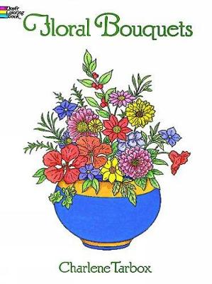 Floral Bouquets Colouring Book - Dover Nature Coloring Book (Paperback)