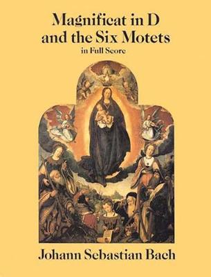 Magnificat in D and the Six Motets in Full Score (Paperback)