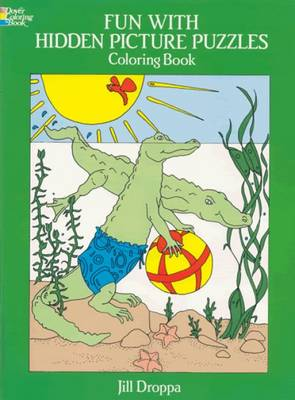 Fun with Hidden Pictures Puzzles Colouring Book - Dover Children's Activity Books (Paperback)