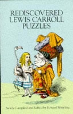 Rediscovered Lewis Carroll Puzzles - Dover Recreational Math (Paperback)