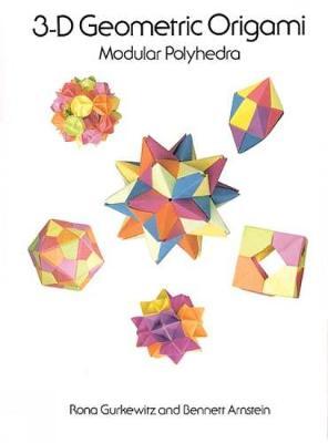 3-D Geometric Origami - Dover Origami Papercraft (Paperback)