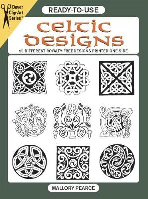 Ready-to-Use Celtic Designs: 96 Different Royalty-Free Designs Printed One Side - Dover Clip Art Ready-to-Use (Paperback)