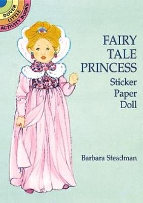 Fairy Tale Princess Sticker Paper Doll - Dover Little Activity Books Paper Dolls (Paperback)