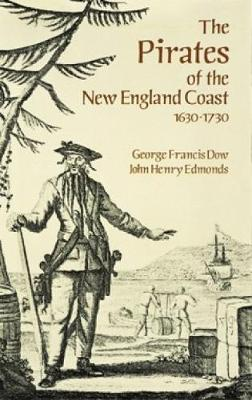 The Pirates of the New England Coast, 1630-1730 - Dover Maritime (Paperback)