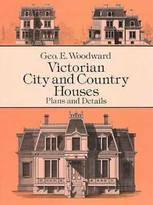 Victorian City and Country Houses: Plans and Details - Dover Architecture (Paperback)