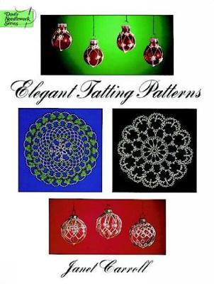 Elegant Tatting Patterns - Dover Knitting, Crochet, Tatting, Lace (Paperback)