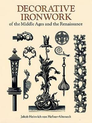 Decorative Ironwork of the Middle Ages and the Renaissance (Paperback)