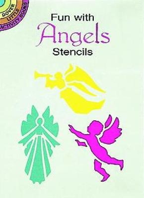 Fun with Angels Stencils - Dover Stencils (Paperback)
