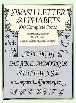 Swash Letter Alphabets: 100 Complete Fonts - Lettering, Calligraphy, Typography (Paperback)