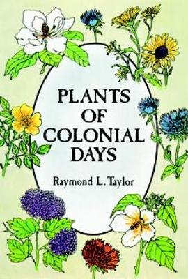 Plants of Colonial Days (Paperback)