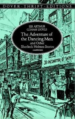 The Adventure of the Dancing Men and Other Sherlock Holmes Stories - Dover Thrift Editions (Paperback)