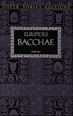 Bacchae - Dover Thrift Editions (Paperback)
