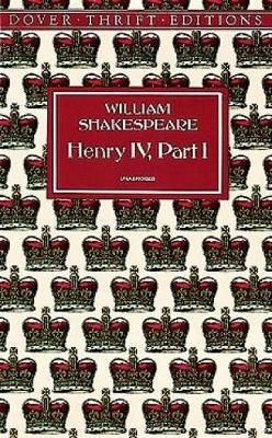 King Henry IV: Pt. 1 - Dover Thrift Editions (Paperback)