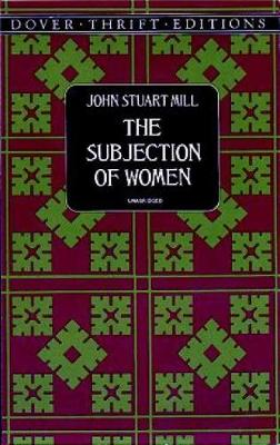 The Subjection of Women - Dover Thrift Editions (Paperback)