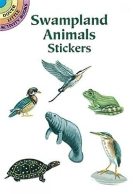 Swampland Animals Stickers - Dover Little Activity Books Stickers (Paperback)