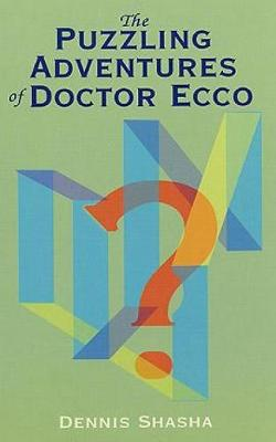 The Puzzling Adventures of Dr.Ecco - Dover Recreational Math (Paperback)