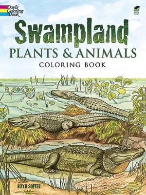 Swampland Plants and Animals Coloring book - Dover Nature Coloring Book (Paperback)