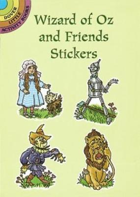 Wizard of Oz and Friends Stickers - Dover Little Activity Books Stickers (Paperback)
