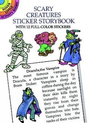 Scary Creatures Sticker Storybook - Dover Little Activity Books (Paperback)