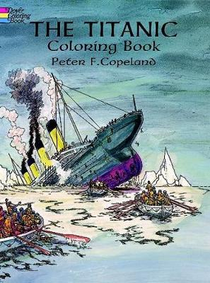 Titanic Coloring Book By Peter F Copeland
