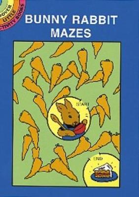 Bunny Rabbit Mazes - Dover Little Activity Books (Paperback)