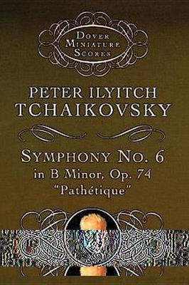 Symphony No.6 in B Minor OP 74 - Dover Miniature Scores (Paperback)