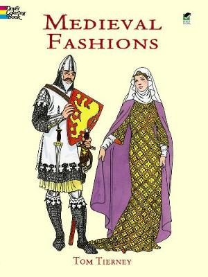 Medieval Fashions Coloring Book - Dover Fashion Coloring Book (Paperback)
