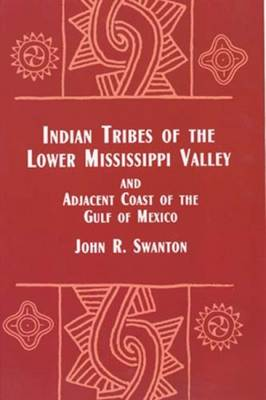 Indian Tribes of the Lower Mississippi Valley (Paperback)