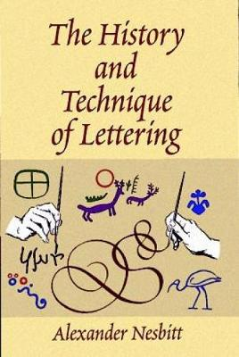 The History and Technique of Lettering - Lettering, Calligraphy, Typography (Paperback)