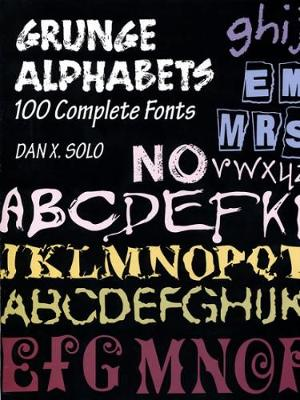 Grunger Alphabets: 100 Complete Fonts - Lettering, Calligraphy, Typography (Paperback)