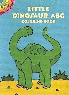 Little Dinosaur ABC Col Bk - Dover Little Activity Books (Paperback)