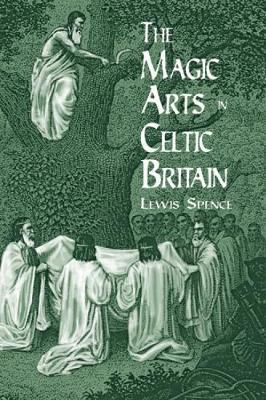 The Magic Arts in Celtic Britain - Dover Occult (Paperback)