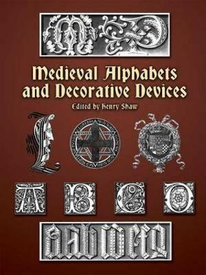 Medieval Alphabets and Decorative Devices - Dover Pictorial Archive (Paperback)