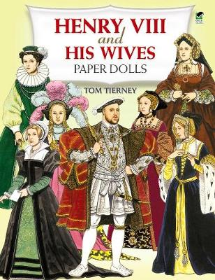 Henry the Eighth and His Wives Paper Dolls - Dover Royal Paper Dolls (Paperback)