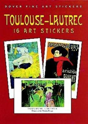 Toulouse Lautrec: 16 Art Stickers - Dover Art Stickers (Paperback)
