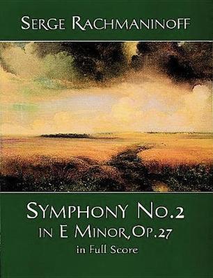 Serge Rachmaninoff: Symphony No. 2 In E Minor, Op. 27 In Full Score (Paperback)