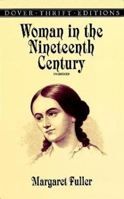 Woman in the Nineteenth Century - Dover Thrift Editions (Paperback)