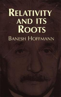 Relativity and Its Roots (Paperback)
