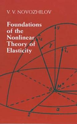 Foundations of the Nonlinear Theory of Elasticity - Dover Books on Engineering (Paperback)